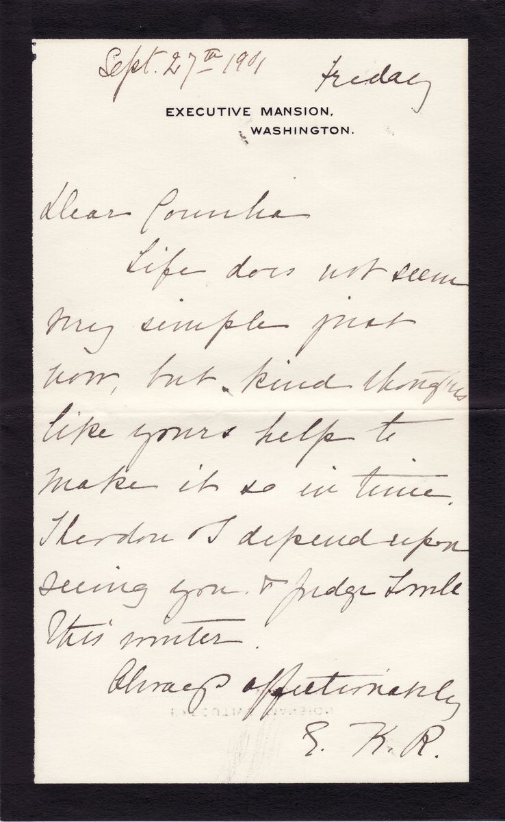 """First Lady Edith Roosevelt, Two Weeks After McKinley's Death: """"Life Does Not Seem Very Simple Just Now"""""""