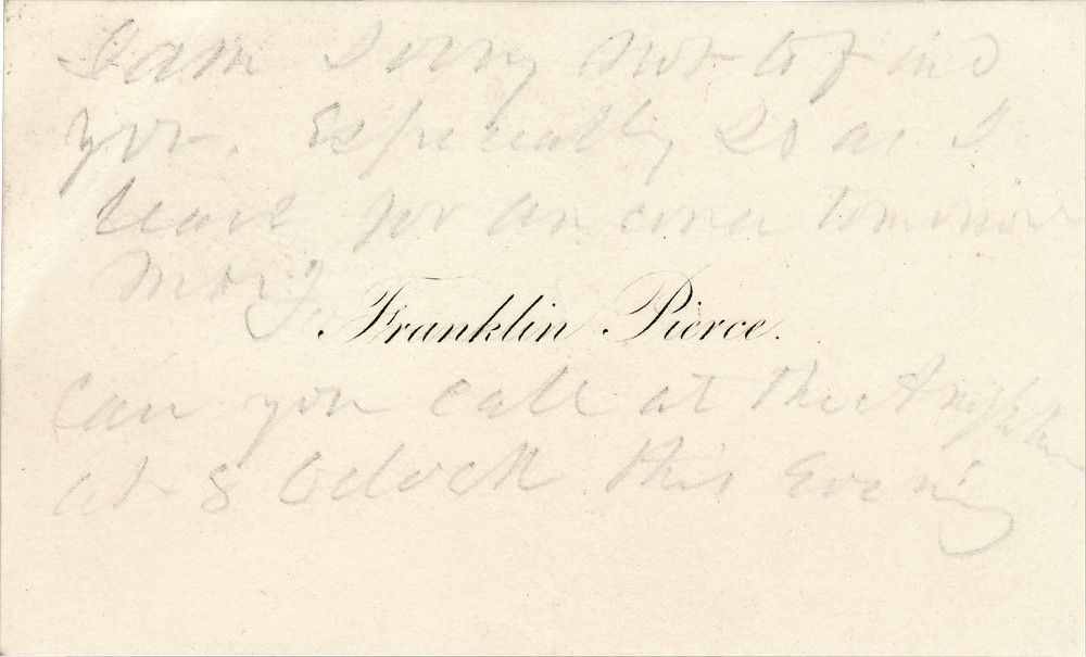 Franklin Pierce Scrawls an Urgent Message on His Calling Card