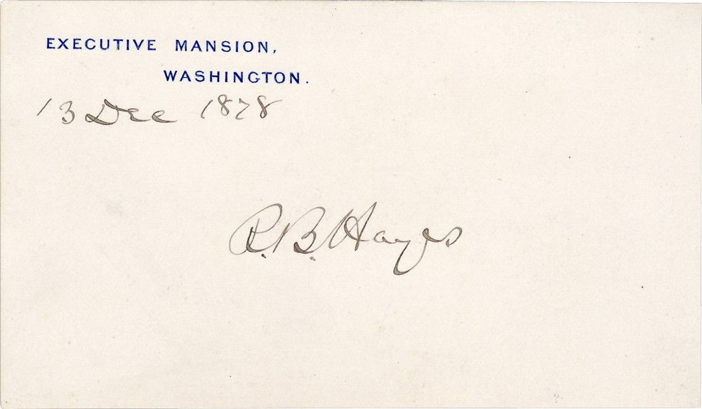 An Autograph Innovation: President Rutherford B. Hayes Signs an Executive Mansion Card